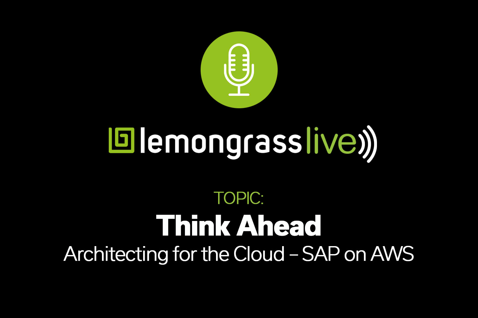 Lemongrass Live - Architecting for the Cloud - SAP on AWS